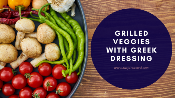 grilled veggies with greek dressing
