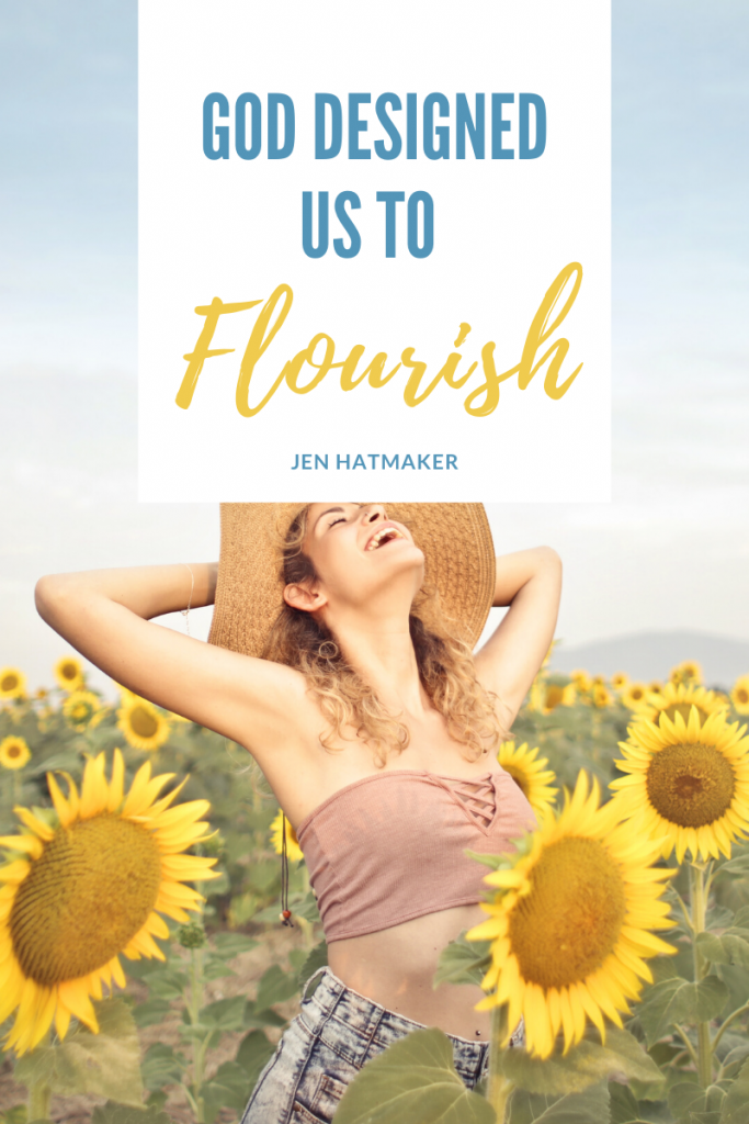 i need quote: god designed us to flourish